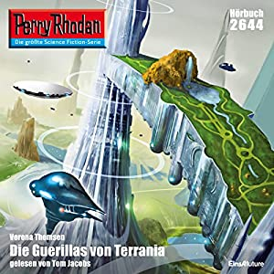 Die Guerillas von Terrania (Perry Rhodan 2644) Hörbuch