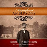 The Magnificent Ambersons by Deceased Booth Tarkington (2013-01-01)