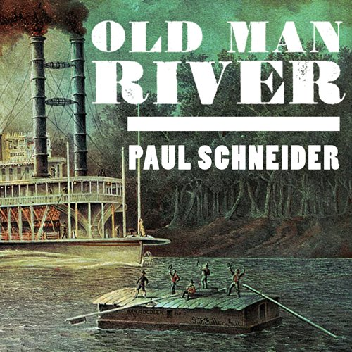 Old Man River: The Mississippi River in North American History by Tantor Audio