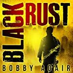 Black Rust: Black Rust, Book 2 | Bobby Adair