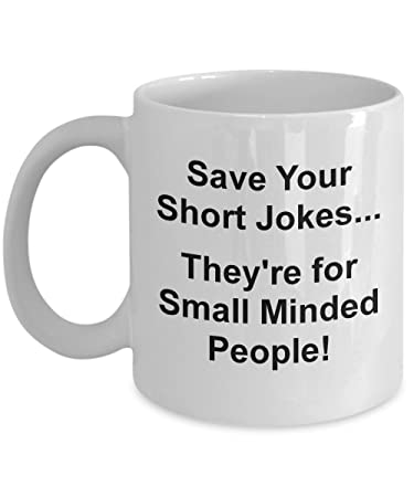 Coffee Mugs For Short People, Unique Funny Gag Jokes On A Cup, Vertically  Challenged