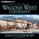 Wagons West Colorado! | Dana Fuller Ross