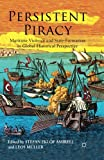 Persistent Piracy: Maritime Violence and State-Formation in Global Historical Perspective