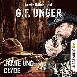 Jamie und Clyde (G. F. Unger Western 2)