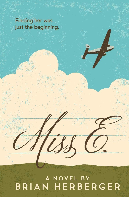Amazon.com: Miss E. (9780997487541): Brian Herberger: Books