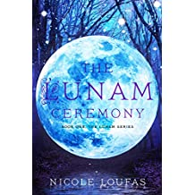 The Lunam Ceremony (Book One)