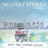 Big Rojo & Covered Wagon by Lucky Strikes (2011-11-24)