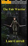 The Fair Warrior (Shapechanger Tales)