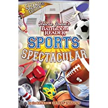 Uncle John's Bathroom Reader Sports Spectacular (Uncle John's Bathroom Readers)