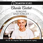 Forgive and Forget: Dreamspun Desires, Book 7 | Charlie Cochet