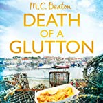 Death of a Glutton: Hamish MacBeth, Book 8   M. C. Beaton