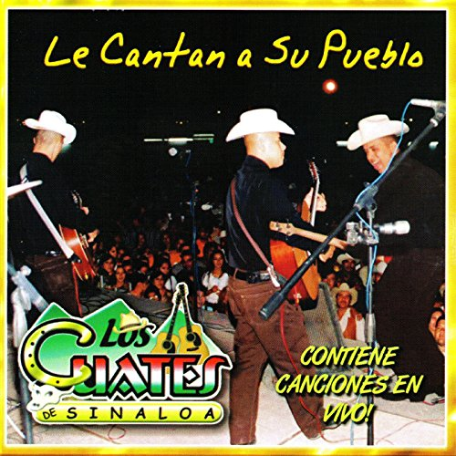 Le Cantan a Su Pueblo by Los Cuates De Sinaloa on Amazon Music - Amazon.com