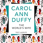 The World's Wife: Picador Classic | Carol Ann Duffy