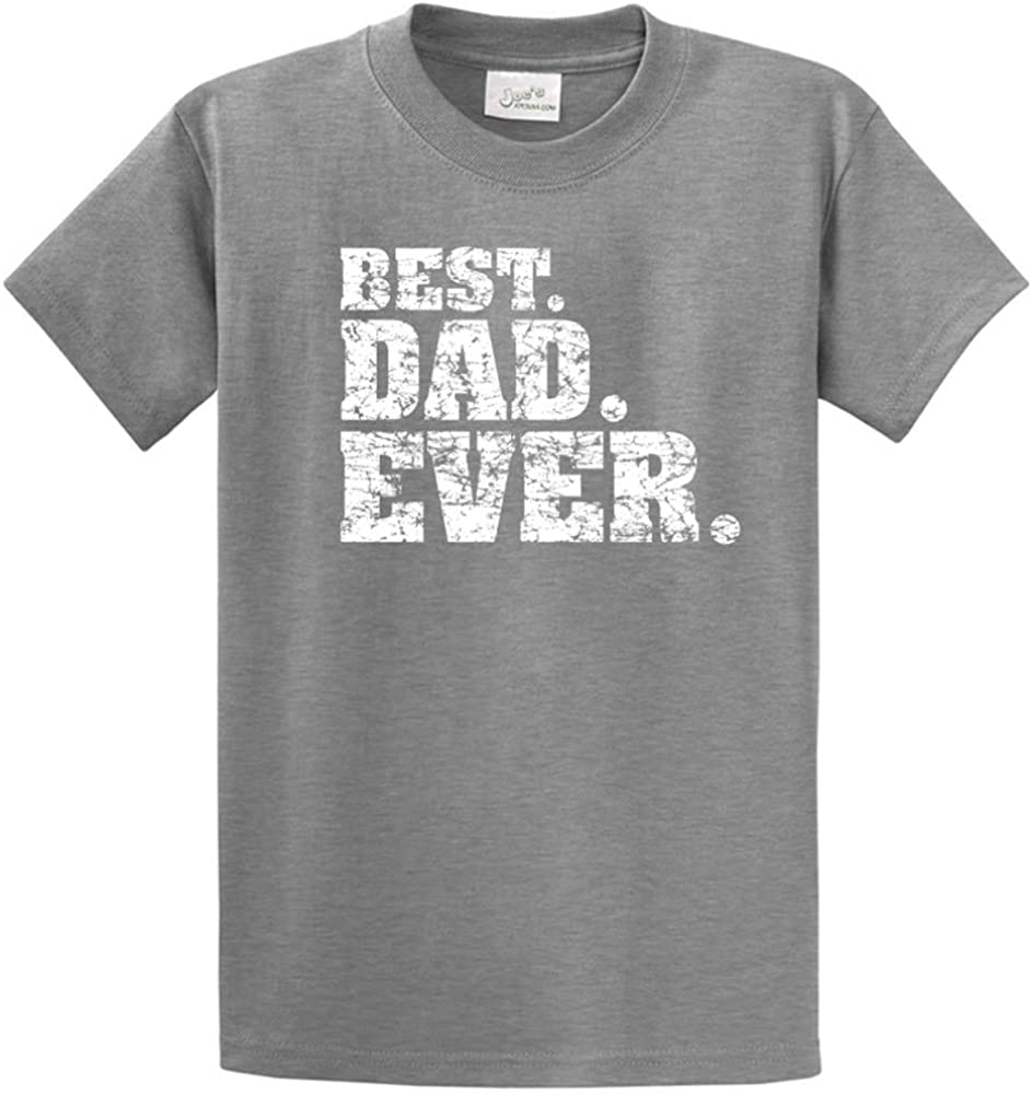 Big and Tall Sizes Best Dad Ever T-Shirts Great Fathers Day Shirts in Regular