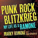 Punk Rock Blitzkrieg: My Life as a Ramone | Rich Herschlag,Marky Ramone
