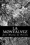 La Montálvez, José María de Pereda, 1480018597