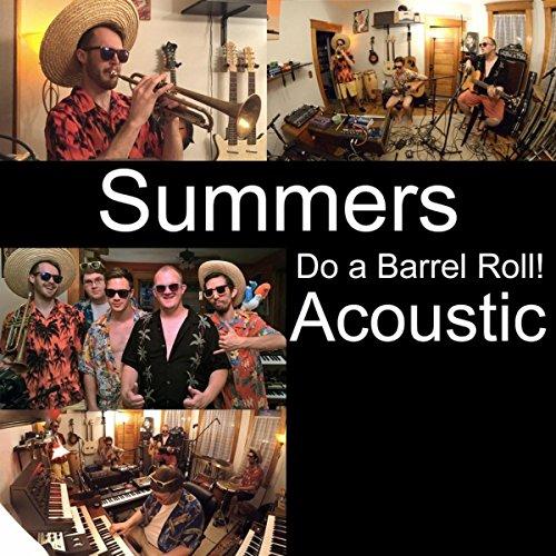 Summers (Do A Barrel Roll)