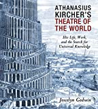 Athanasius Kircher's Theatre of the World: His