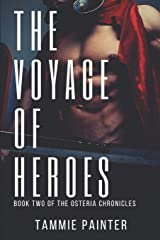 The Voyage of Heroes: Book Two of the Osteria Chronicles Paperback