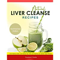 Natural Liver Cleanse Recipes: Liver cleanse juices, liver cleanse tea, Liver cleanse soup, fatty liver cleanse, liver cleanse smoothie and liver cleanse vegan recipes