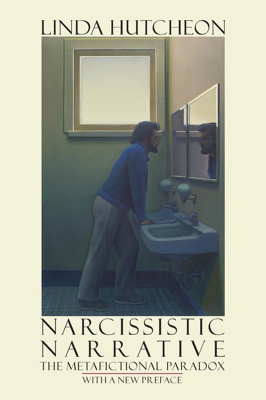 Narcissistic Narrative  The Metafictional Paradox