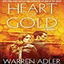 Heart of Gold Audiobook by Warren Adler Narrated by Steve Ogden