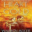 Heart of Gold Audiobook by Warren Adler Narrated by Steve Ogden