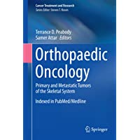 Orthopaedic Oncology: Primary and Metastatic Tumors of the Skeletal System (Cancer...