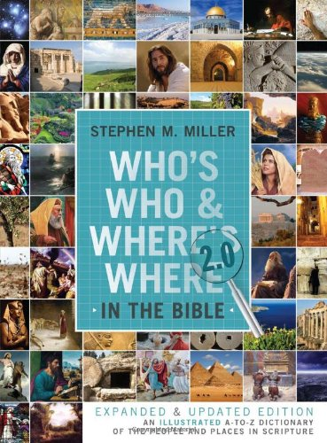 Who's Who and Where's Where in the Bible 2.0: An Illustrated A-to-Z Dictionary of the People and Places in Scripture PDF