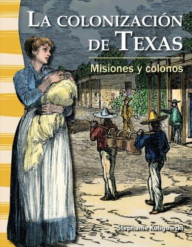 La colonización de Texas (The Colonization of Texas) (Spanish Version) (Social Studies Readers) (Spanish Edition)