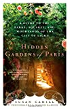 Hidden Gardens of Paris, Susan Cahill, 0312673337