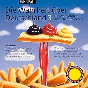 Die WortArtisten mit neuen Tatsachen (Die Wahrheit über Deutschland 3) Hörspiel