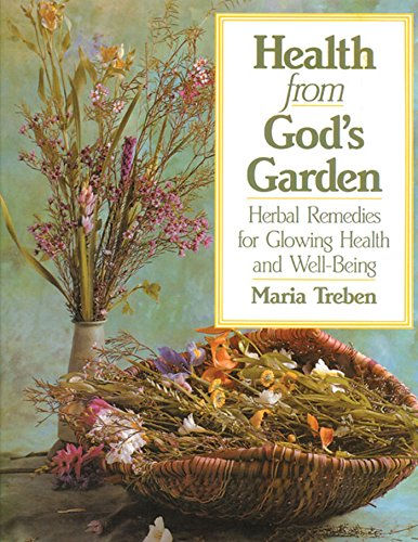 (Health from God's Garden: Herbal Remedies for Glowing Health and Well-Being)