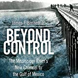 Beyond Control: The Mississippi River's New Channel