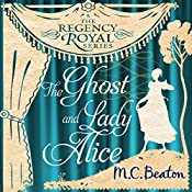 The Ghost and Lady Alice: Regency Royal, Book 9 | M. C. Beaton