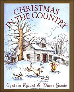 christmas in the country cynthia rylant diane goode 9780439073349 amazoncom books - Christmas In The Country