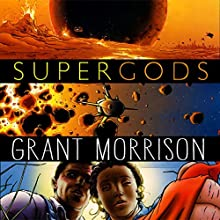 Supergods: What Masked Vigilantes, Miraculous Mutants, and a Sun God from Smallville Can Teach Us About Being Human Audiobook by Grant Morrison Narrated by John Lee