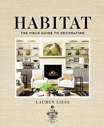 Amazon.com: Habitat: The Field Guide to Decorating eBook: Lauren ...