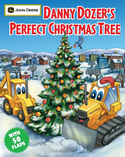 Danny Dozer's Perfect Christmas Tree (John Deere (Running Press Kids Hardcover)) by Running Press Kids