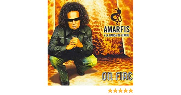 amarfis on fire