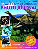 Walking with Dinosaurs Photo Journal by DK Publishing (2000-03-01)