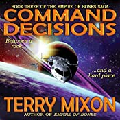 Command Decisions: The Empire of Bones Saga, Book 3 | Terry Mixon