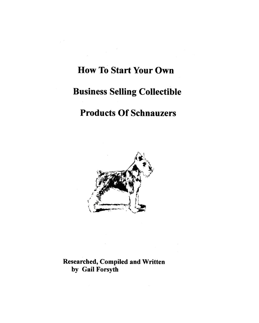 How To Start Your Own Business Selling Collectible Products Of Schnauzers ebook
