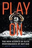 #9: Play On: The New Science of Elite Performance at Any Age