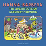Hanna-Barbera: The Architects of Saturday Morning