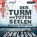 Der Turm der toten Seelen (Leo Junker 1) Hörbuch von Christoffer Carlsson Gesprochen von: Wanja Mues, Mark Waschke