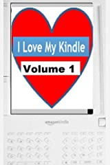 The Collected I Love My Kindle Blog Volume 1 Kindle Edition