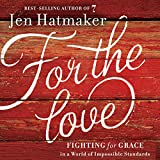 For the Love is now a New York Times best seller! Don't miss Jen's latest title, also a New York Times best seller, Of Mess & Moxie.   Best-selling author Jen Hatmaker is convinced life can be lovely and fun and courageous and kind. She reveals w...