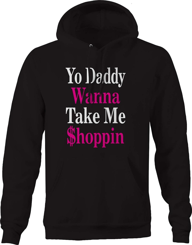Lifestyle Graphix Yo Daddy Wanna Take Me Shoppin Trophy Wife Gold Digger Rich Broke Hoodies for Men