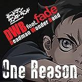 TVアニメ「デッドマン・ワンダーランド」オープニング主題歌『One Reason』(生産限定盤)(DVD付)